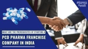 prerequisites of starting a PCD Pharma Franchise