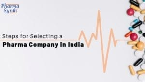 steps for selecting pharma company in India