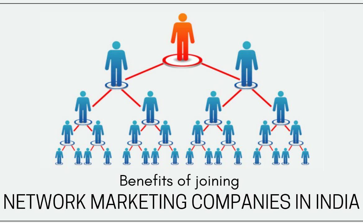 Benefits of joining network marketing companies in India