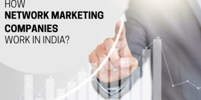 How network marketing companies work in india?