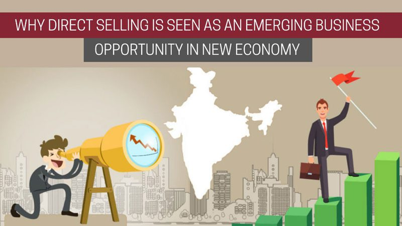 Why Direct Selling is an emerging Business Opportunity in New Economy?