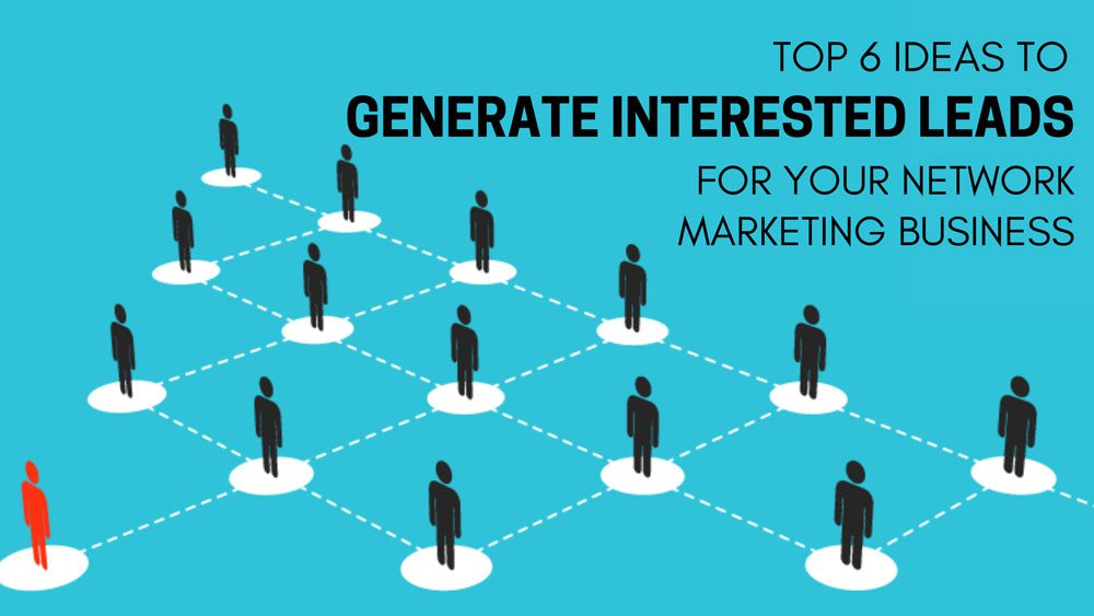 Generate Interested Leads for Your Network Marketing Business