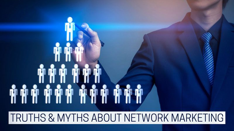 Truths & Myths about network marketing